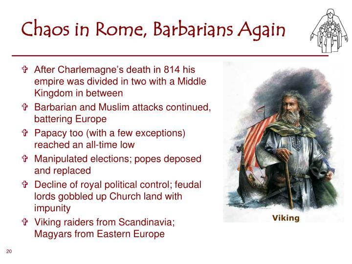 Chaos in Rome, Barbarians Again