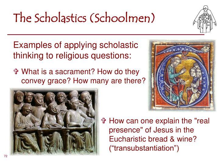 The Scholastics (Schoolmen)
