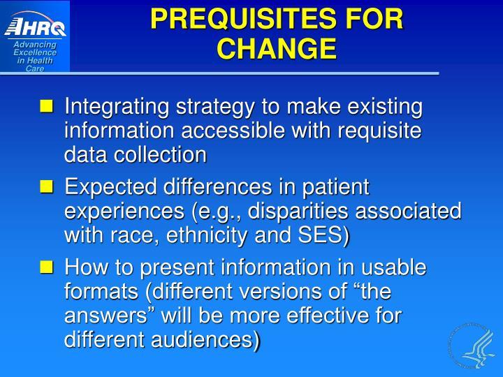PREQUISITES FOR CHANGE