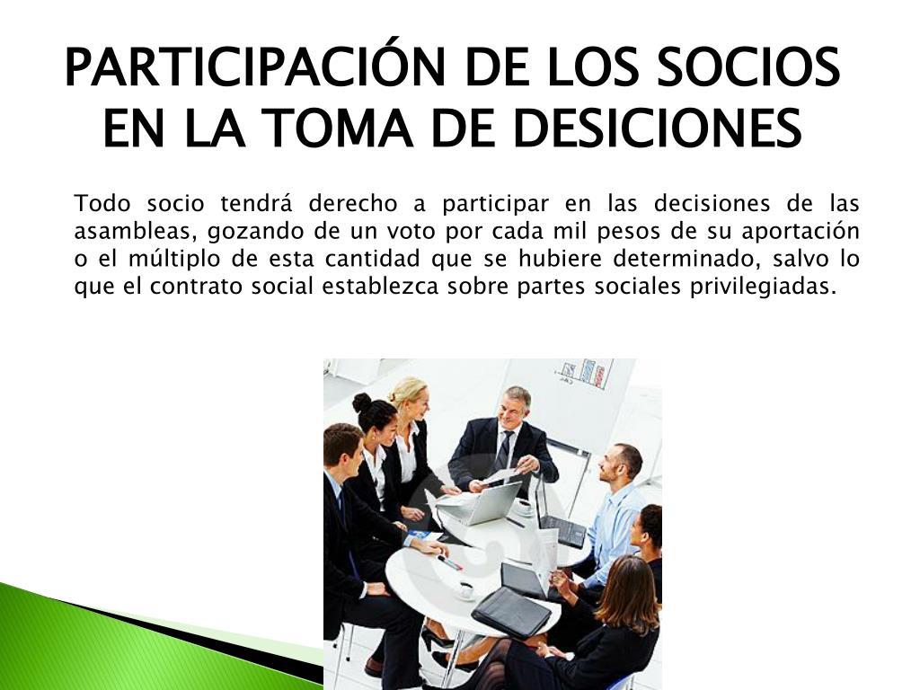 PARTICIPACIÓN DE LOS SOCIOS EN LA TOMA DE DESICIONES