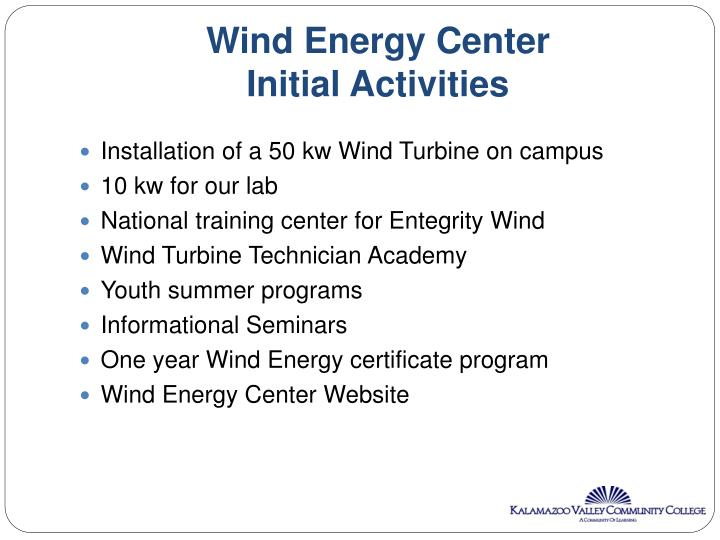 Wind energy center initial activities