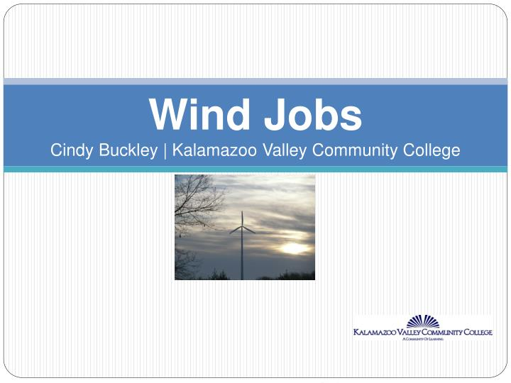 Wind jobs cindy buckley kalamazoo valley community college