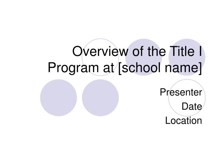 Overview of the title i program at school name