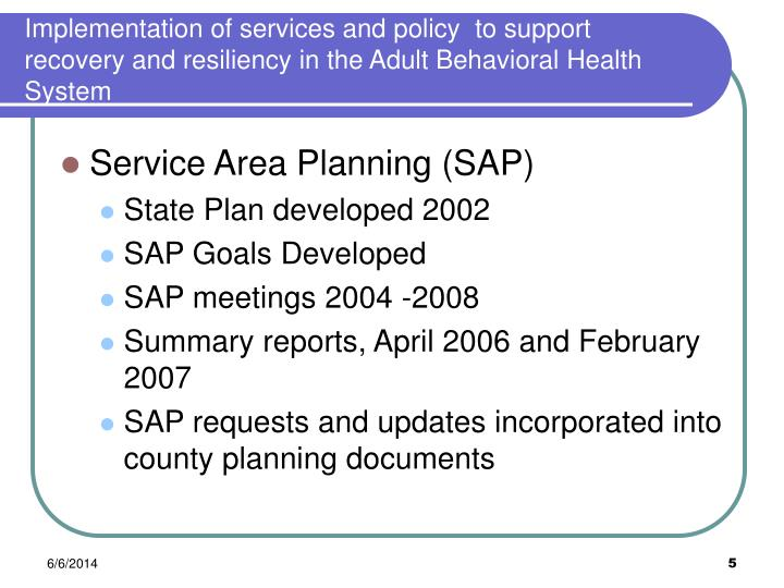 Implementation of services and policy  to support recovery and resiliency in the Adult Behavioral Health System