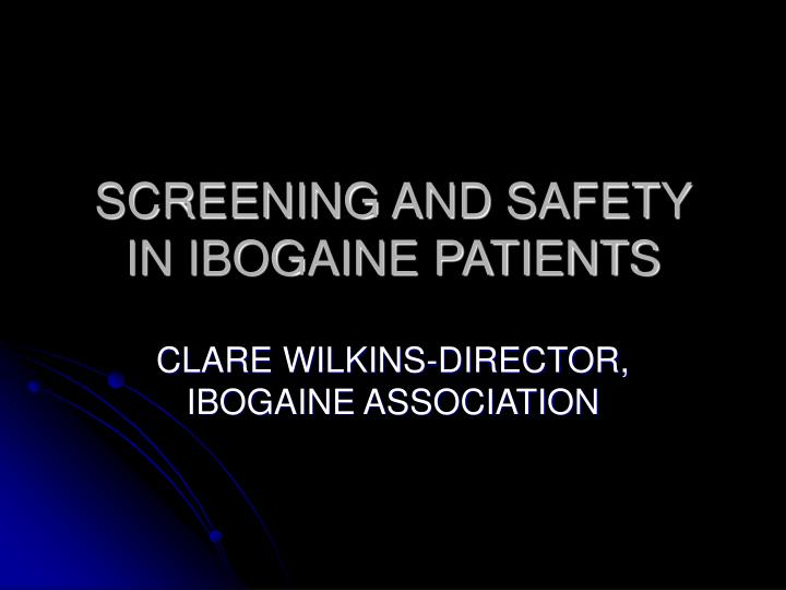 screening and safety in ibogaine patients n.