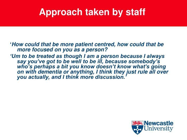 Approach taken by staff