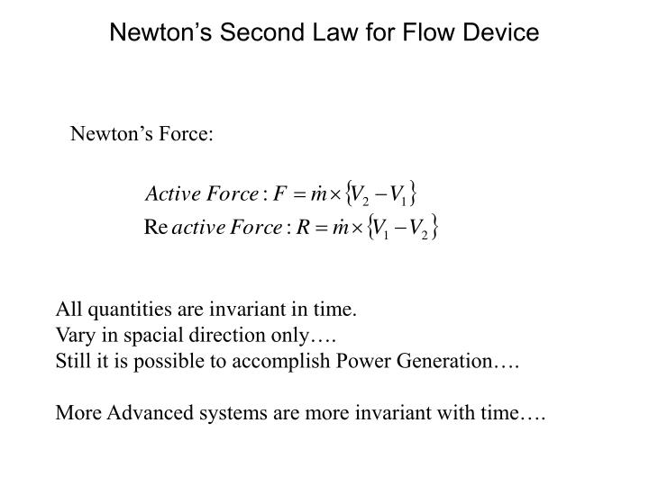 Newton's Second Law for Flow Device