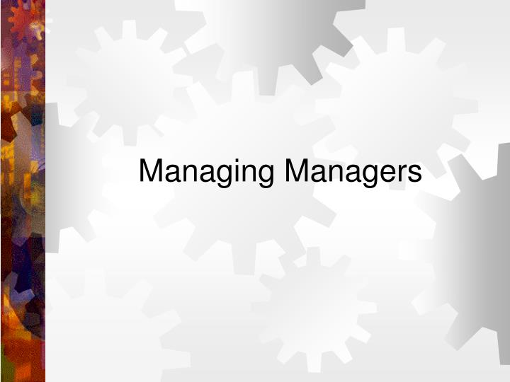 Managing Managers