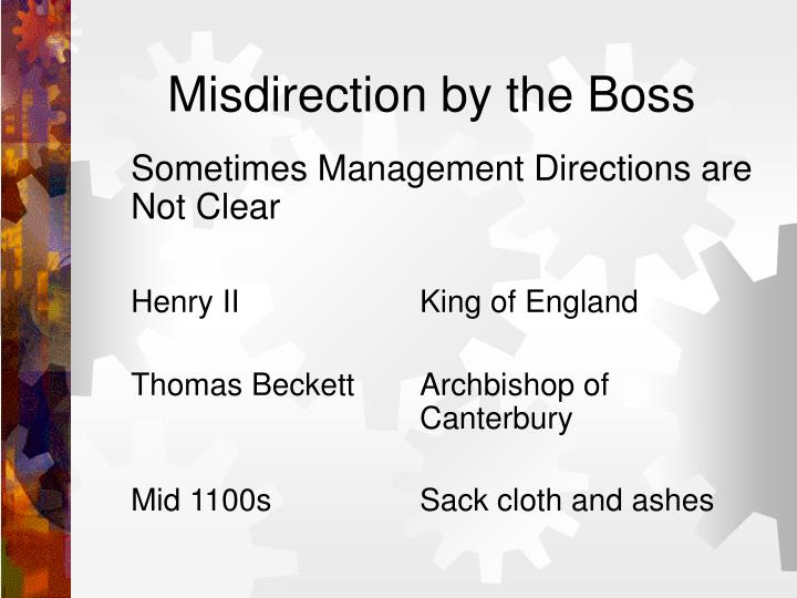 Misdirection by the Boss