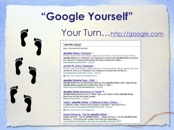 """Google Yourself"""