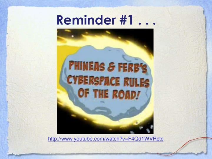 Reminder #1 . . .