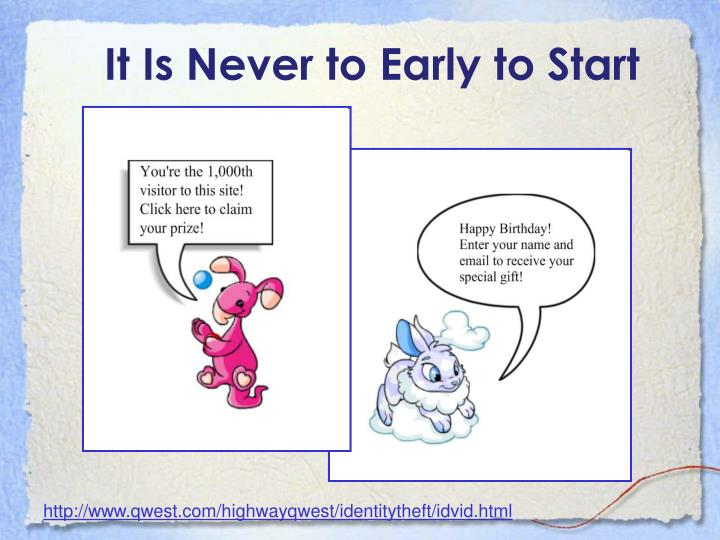 It Is Never to Early to Start