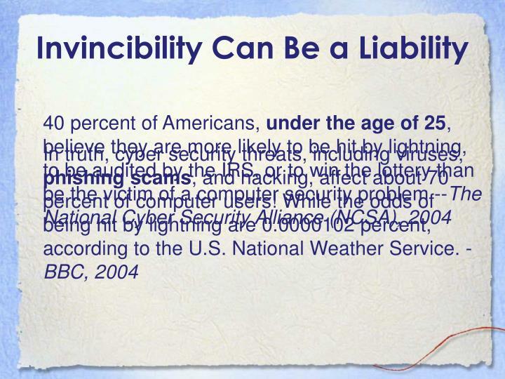 Invincibility Can Be a Liability