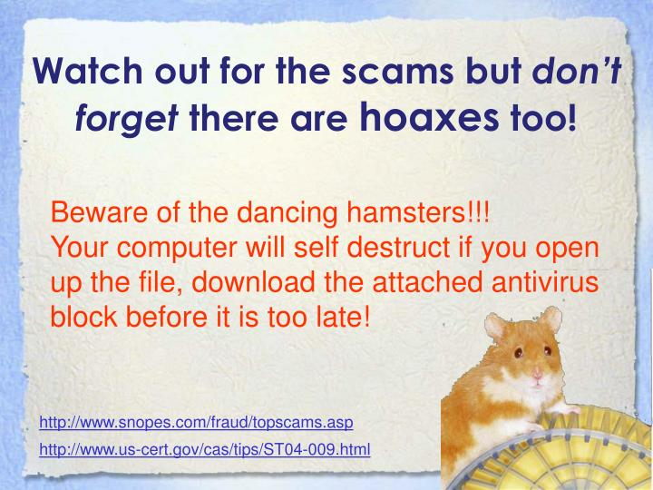 Watch out for the scams but