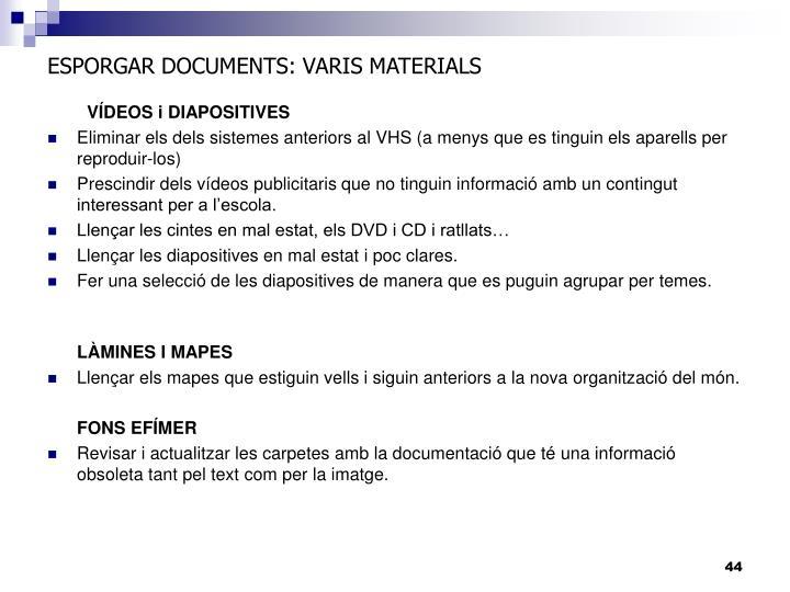 ESPORGAR DOCUMENTS: VARIS MATERIALS