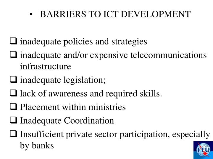 BARRIERS TO ICT DEVELOPMENT