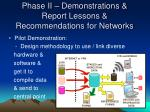 phase ii demonstrations report lessons recommendations for networks
