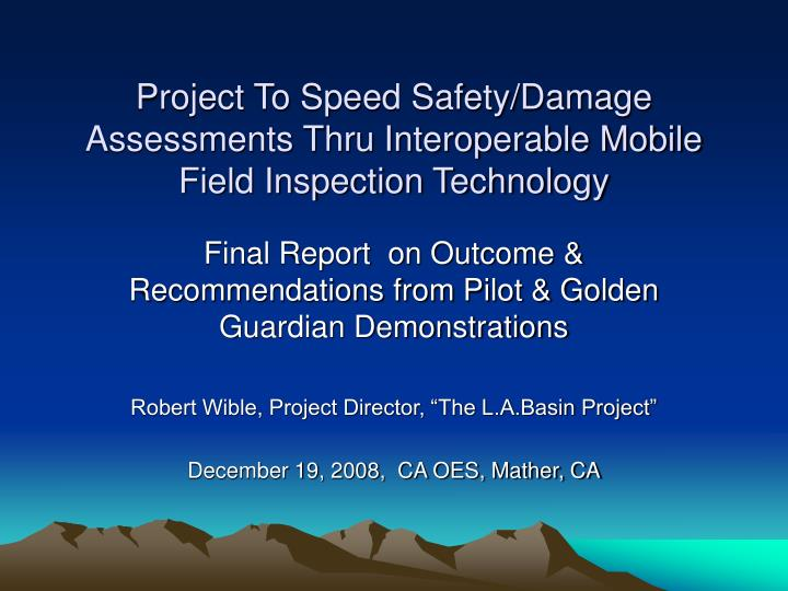 project to speed safety damage assessments thru interoperable mobile field inspection technology n.
