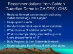 recommendations from golden guardian demo to ca oes ohs