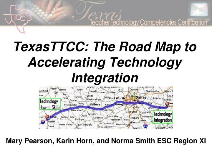 texasttcc the road map to accelerating technology integration n.