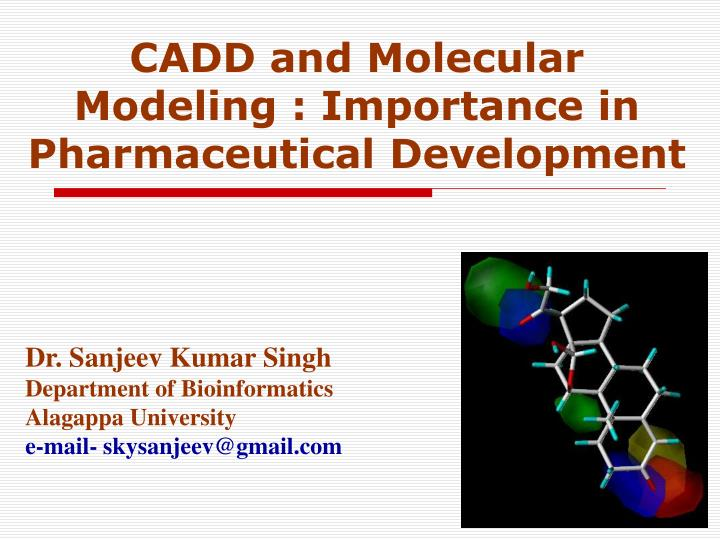 cadd and molecular modeling importance in pharmaceutical development n.