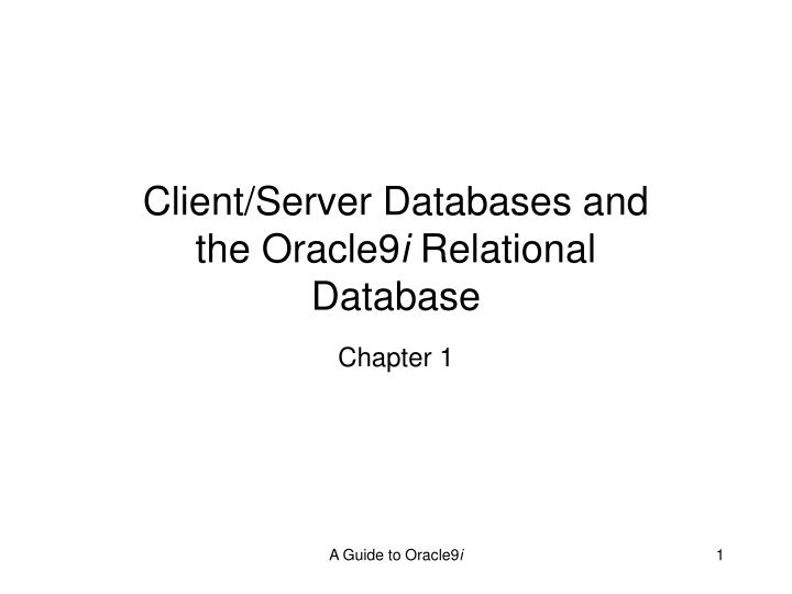 client server databases and the oracle9 i relational database n.