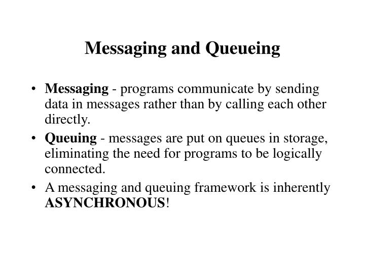 Messaging and queueing