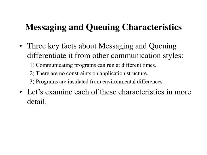 Messaging and Queuing Characteristics