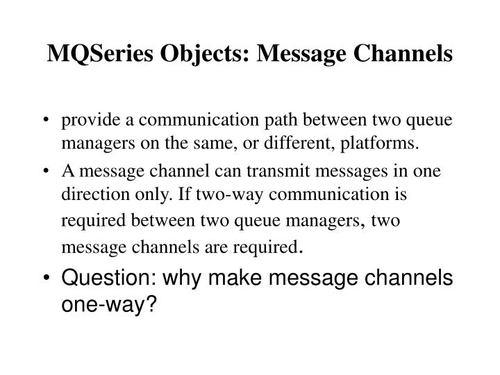 MQSeries Objects: Message Channels