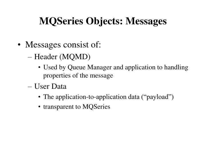 MQSeries Objects: Messages
