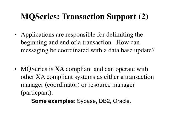 MQSeries: Transaction Support (2)