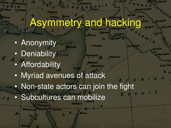 Asymmetry and hacking