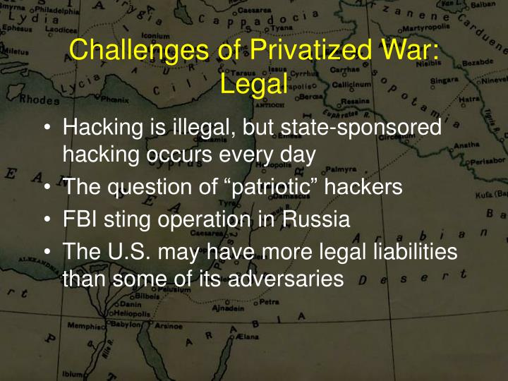 Challenges of Privatized War:   Legal