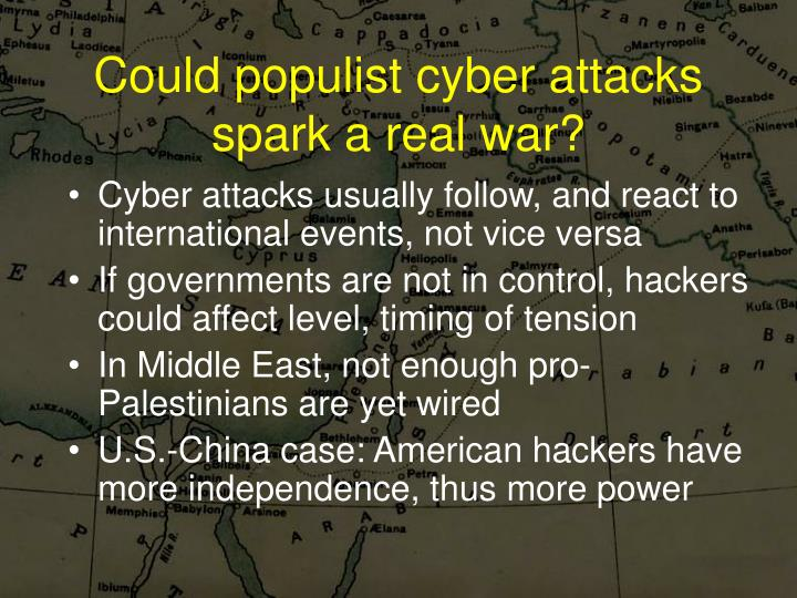Could populist cyber attacks spark a real war?