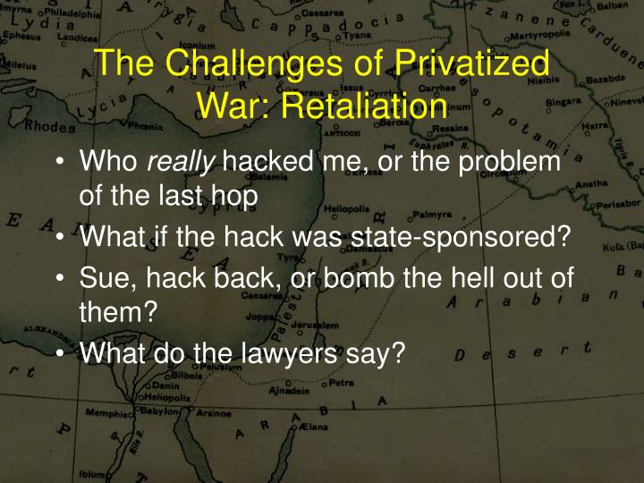 The Challenges of Privatized War: Retaliation