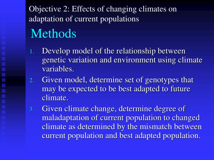 Objective 2: Effects of changing climates on adaptation of current populations
