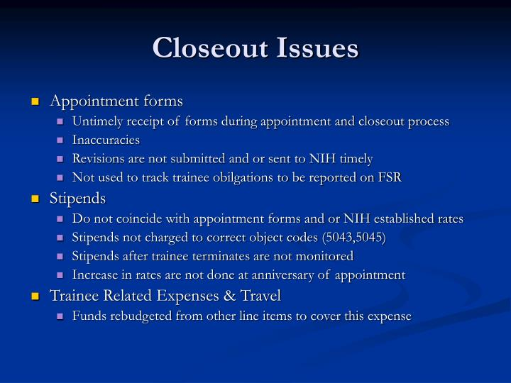 Closeout Issues