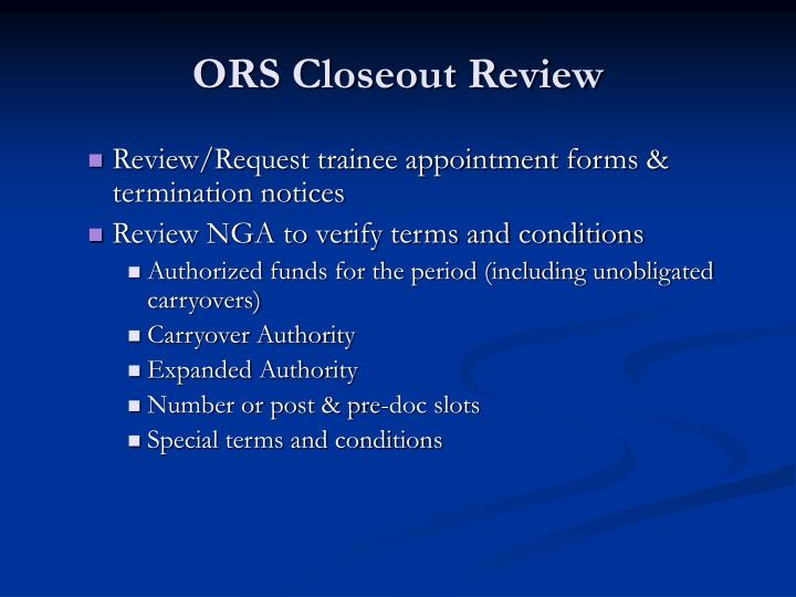 ORS Closeout Review