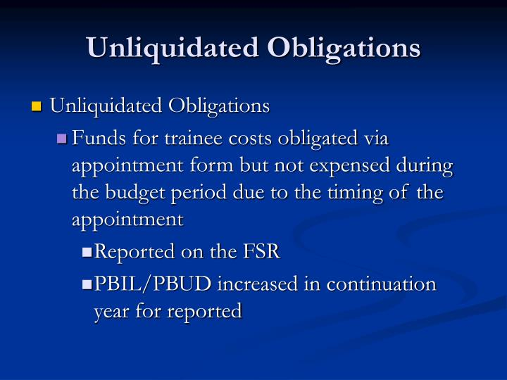Unliquidated Obligations