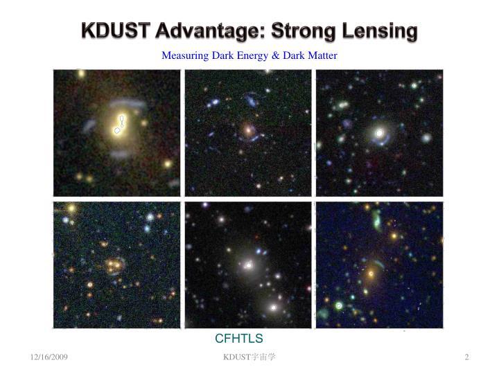Kdust advantage strong lensing