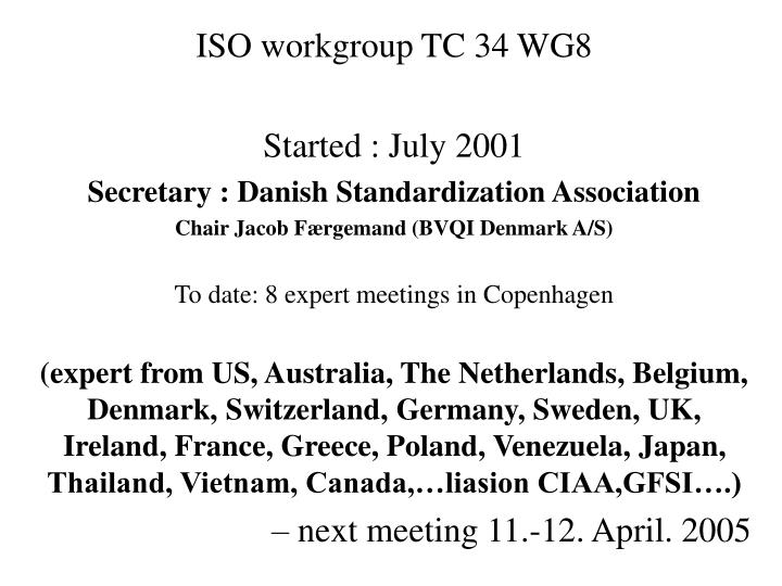 ISO workgroup TC 34 WG8