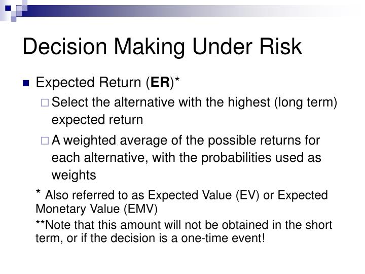 Decision Making Under Risk