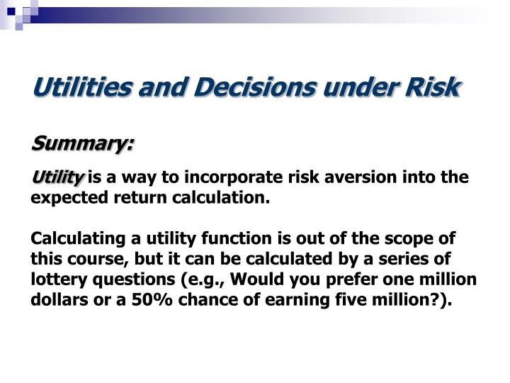 Utilities and Decisions under Risk