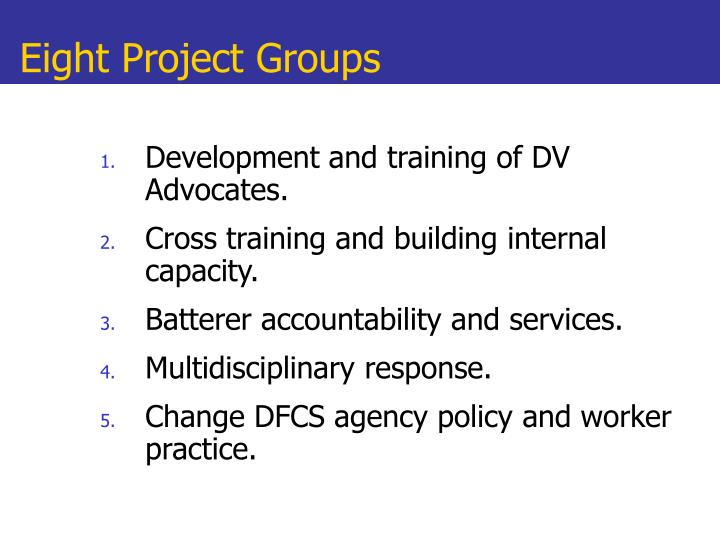 Eight Project Groups