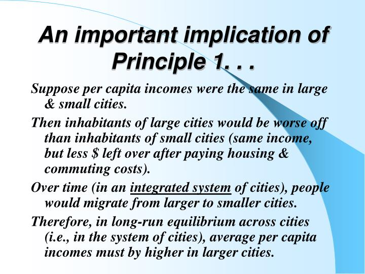 An important implication of Principle 1. . .