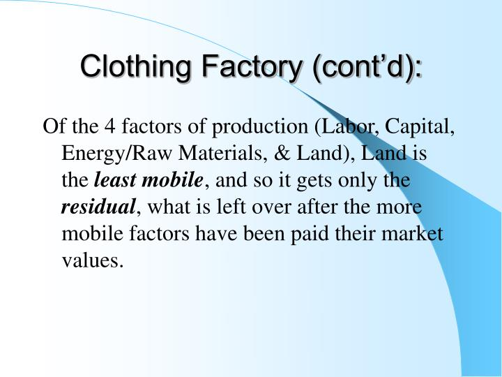 Clothing Factory (cont'd):
