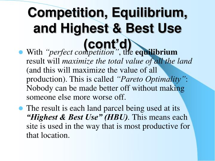 Competition, Equilibrium, and Highest & Best Use (cont'd)