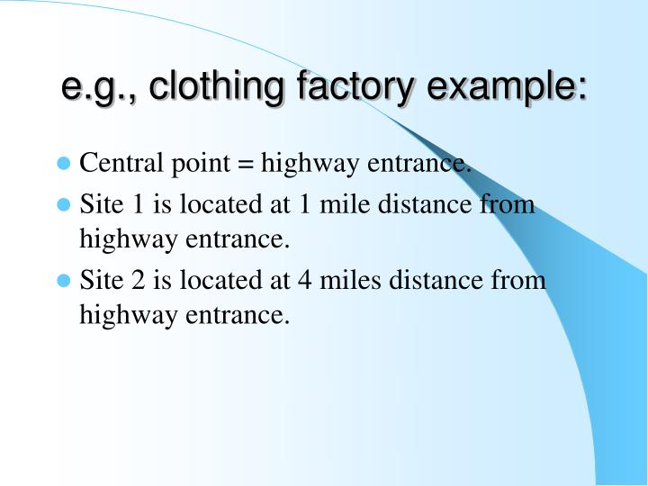 e.g., clothing factory example: