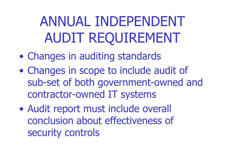 ANNUAL INDEPENDENT AUDIT REQUIREMENT