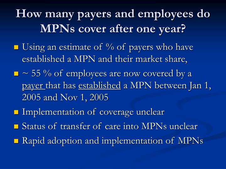 How many payers and employees do MPNs cover after one year?